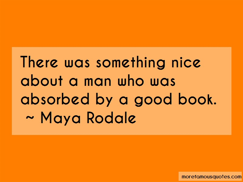 Maya Rodale Quotes: There was something nice about a man who
