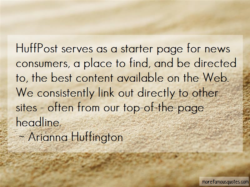 Arianna Huffington Quotes: Huffpost Serves As A Starter Page For