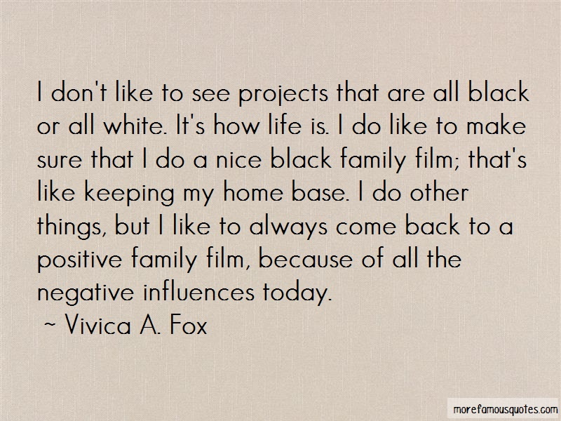 Vivica A. Fox Quotes: I dont like to see projects that are all