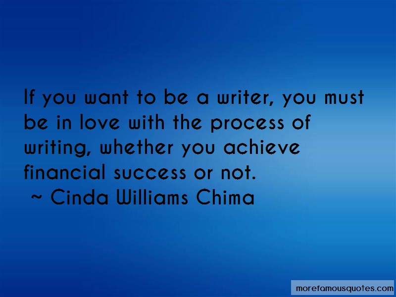 Cinda Williams Chima Quotes: If You Want To Be A Writer You Must Be