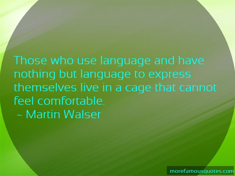 Martin Walser Quotes: Those Who Use Language And Have Nothing