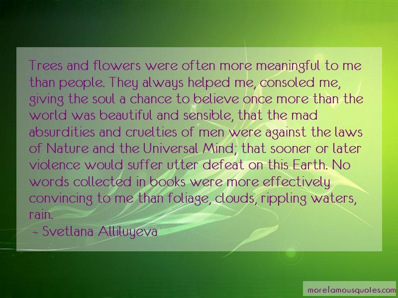 Svetlana Alliluyeva Quotes: Trees and flowers were often more
