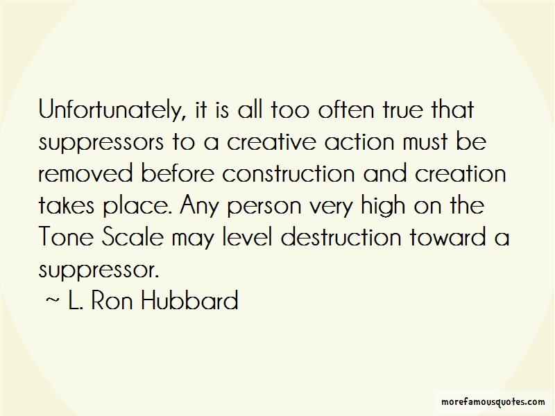 L. Ron Hubbard Quotes: Unfortunately it is all too often true