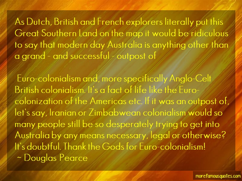 Douglas Pearce Quotes: As Dutch British And French Explorers
