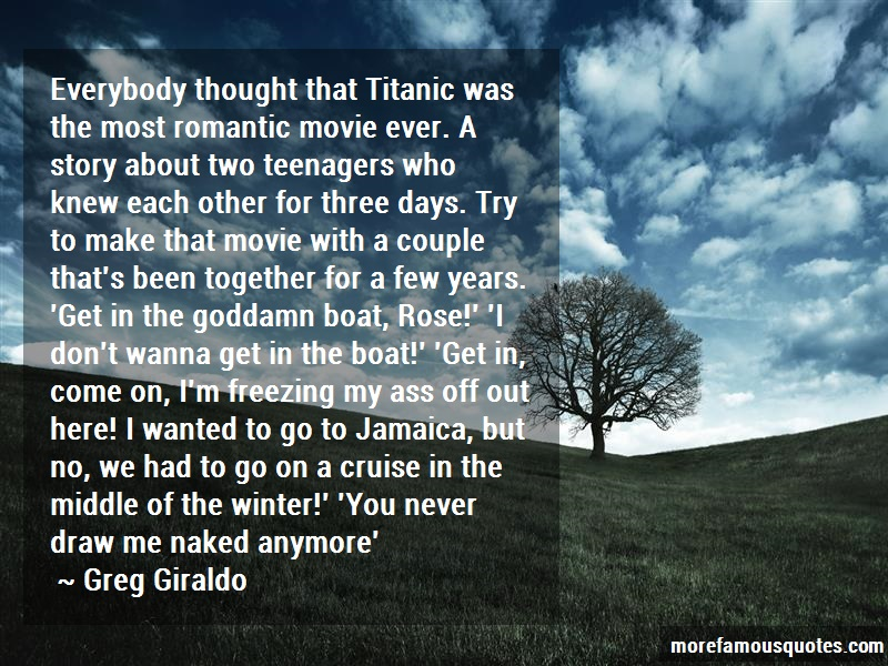 Greg Giraldo Quotes: Everybody thought that titanic was the
