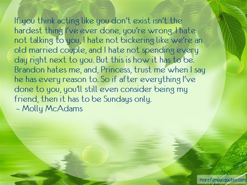 Molly McAdams Quotes: If you think acting like you dont exist