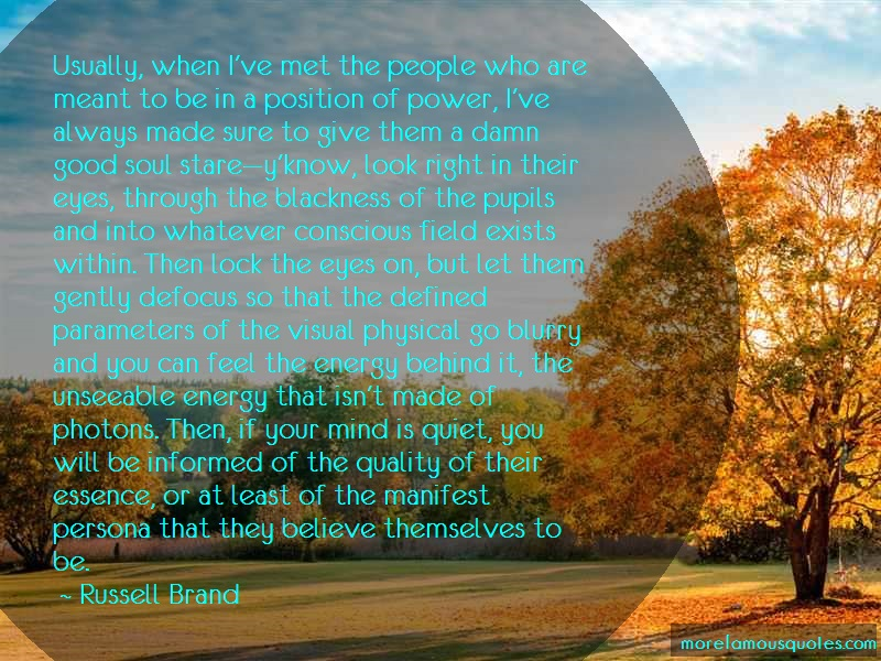 Russell Brand Quotes: Usually When Ive Met The People Who Are