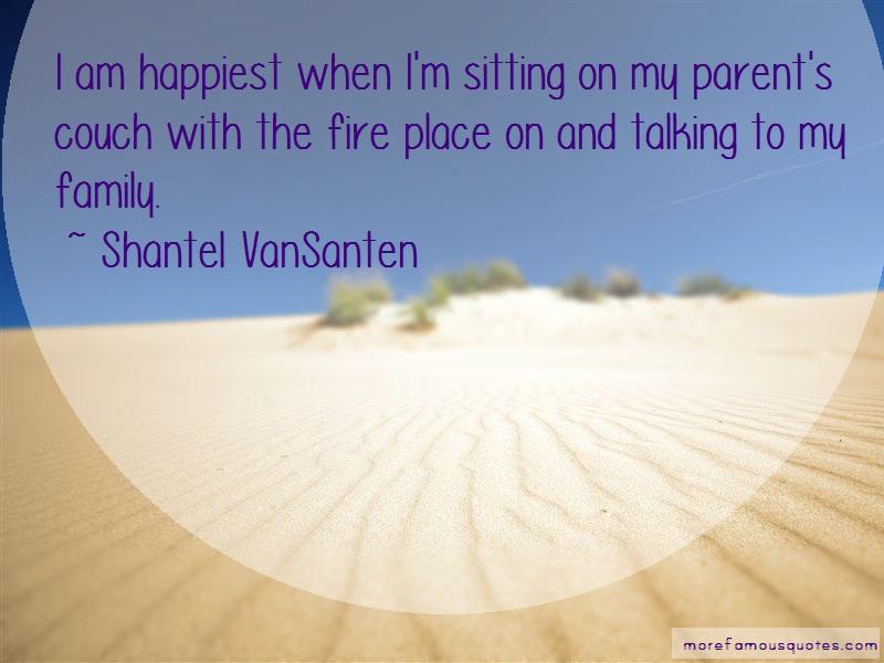 Shantel VanSanten Quotes: I Am Happiest When Im Sitting On My