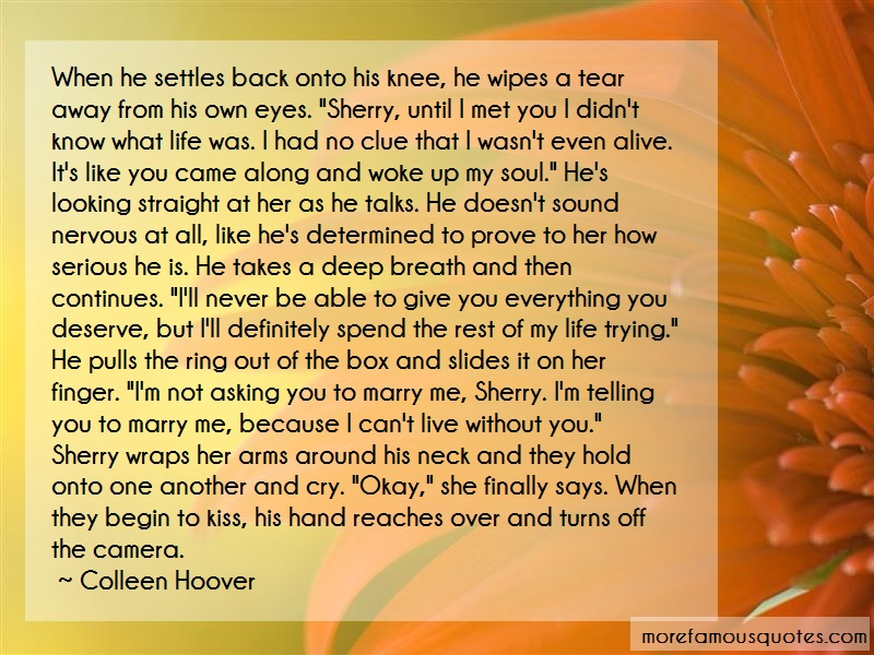 Colleen Hoover Quotes: When he settles back onto his knee he
