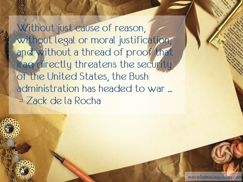 Zack De La Rocha Quotes: Without Just Cause Of Reason Without