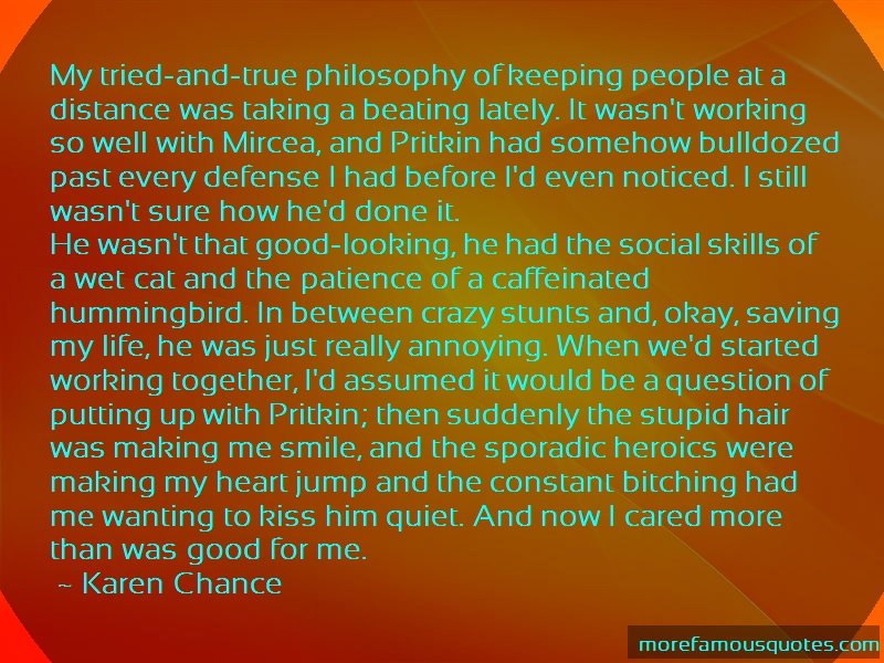 Karen Chance Quotes: My tried and true philosophy of keeping