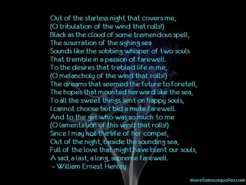 William Ernest Henley Quotes: Out Of The Starless Night That Covers Me