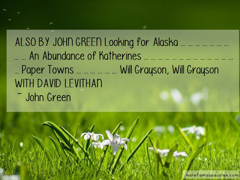 John Green Quotes: Also By John Green Looking For Alaska An