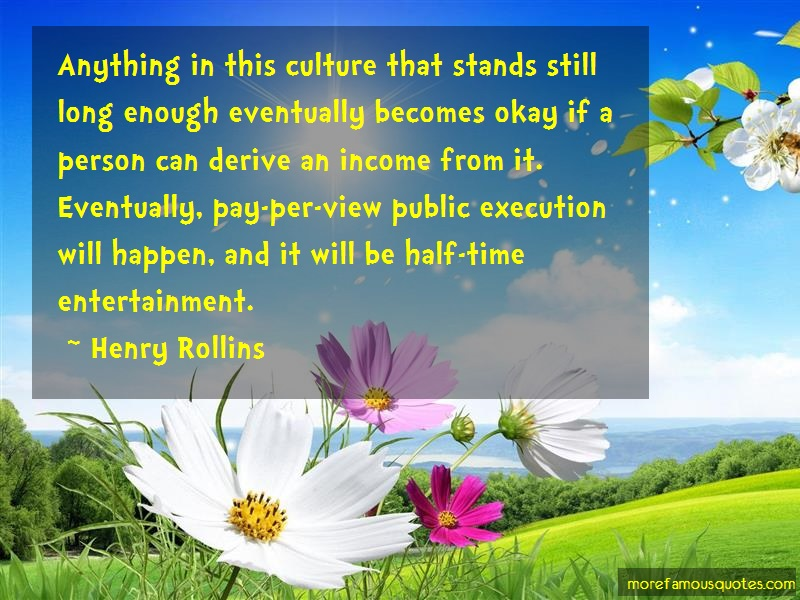 Henry Rollins Quotes: Anything in this culture that stands