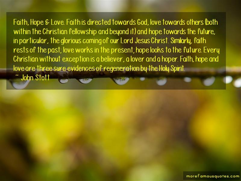 John Stott Quotes: Faith Hope Love Faith Is Directed