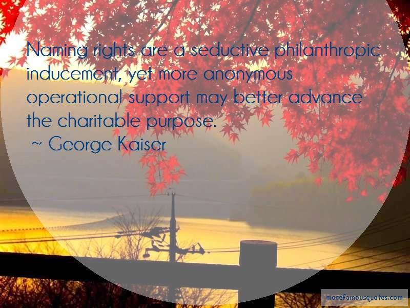 George Kaiser Quotes: Naming rights are a seductive