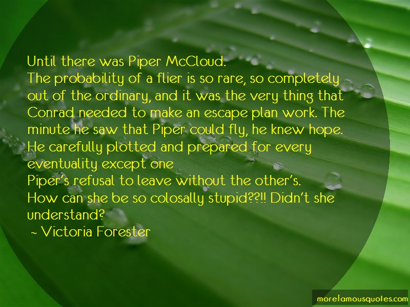 Victoria Forester Quotes: Until There Was Piper Mccloud The