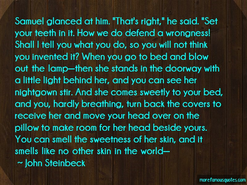 John Steinbeck Quotes: Samuel glanced at him thats right he