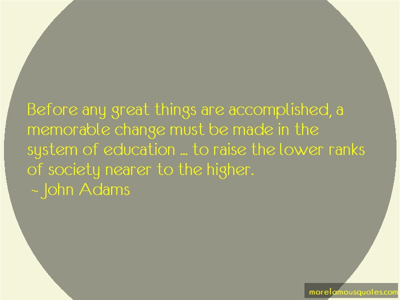 John Adams Quotes: Before any great things are accomplished