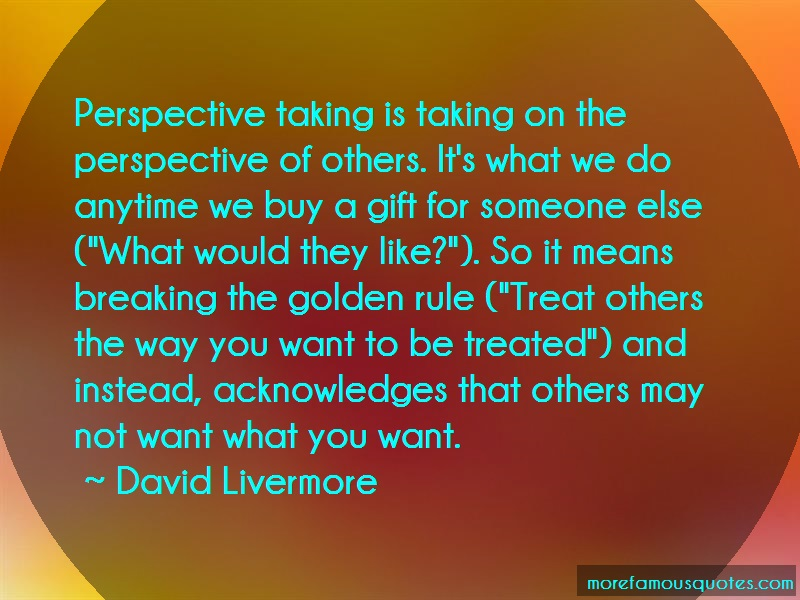 David Livermore Quotes: Perspective Taking Is Taking On The