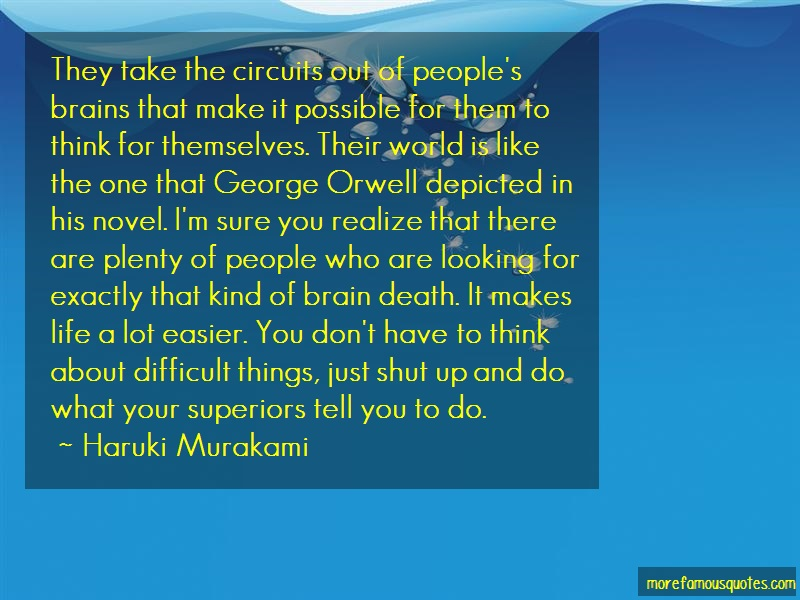 Haruki Murakami Quotes: They Take The Circuits Out Of Peoples