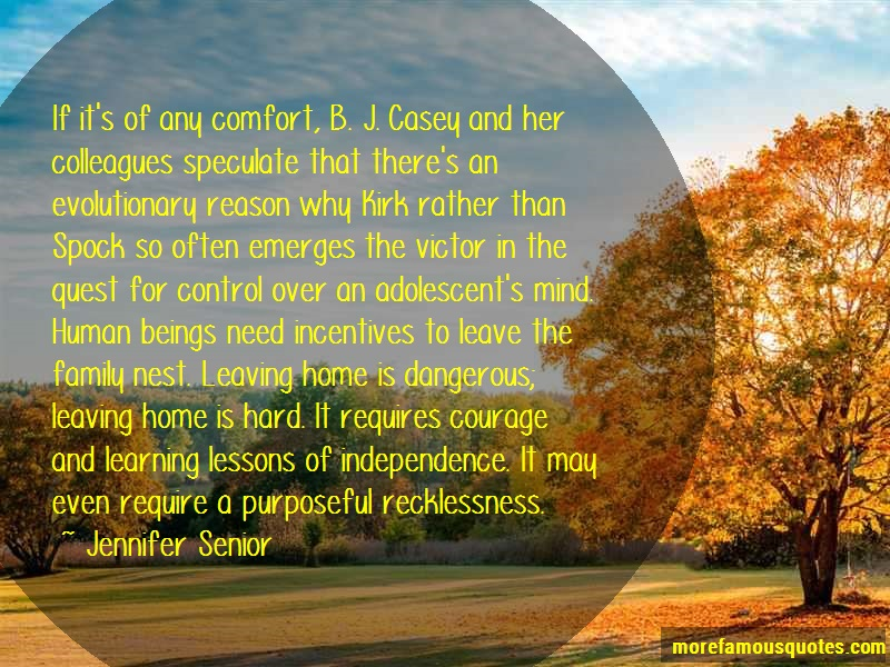 Jennifer Senior Quotes: If Its Of Any Comfort B J Casey And Her