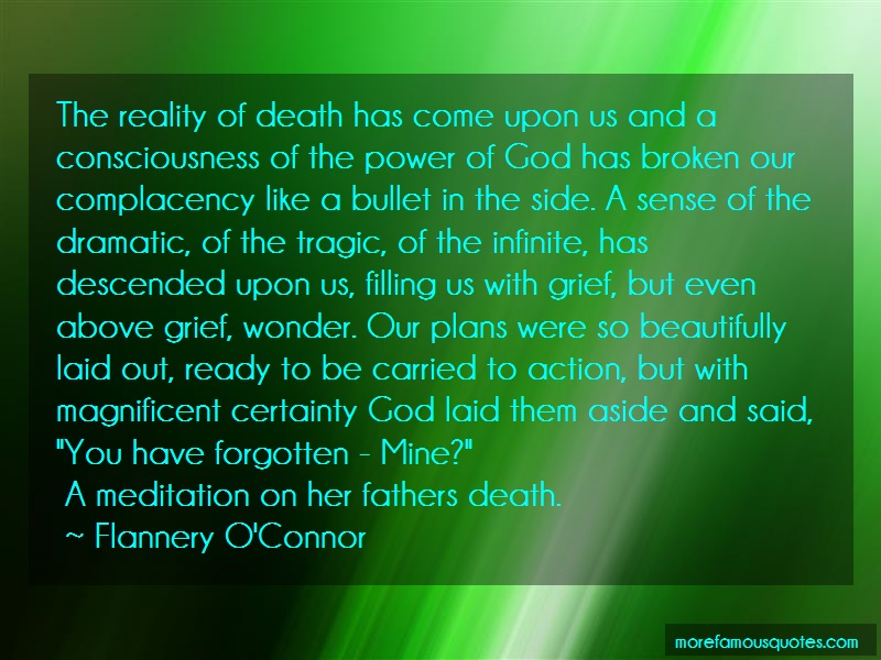 Flannery O'Connor Quotes: The reality of death has come upon us