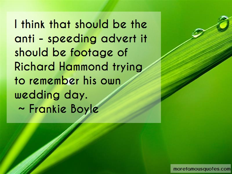 Frankie Boyle Quotes: I Think That Should Be The Anti Speeding
