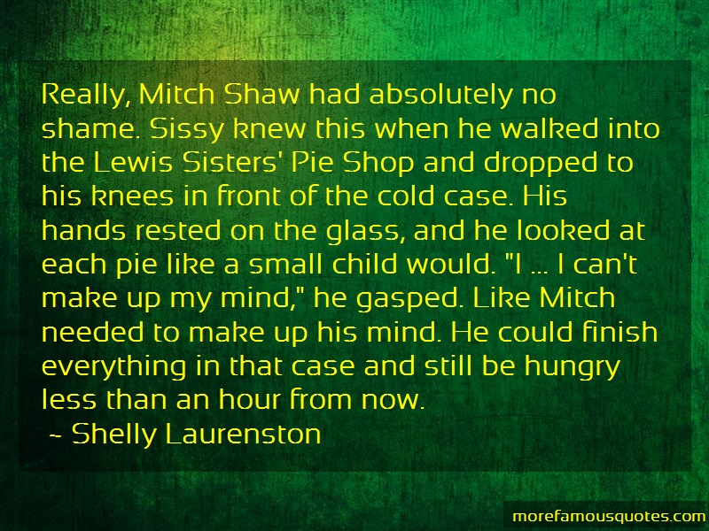 Shelly Laurenston Quotes: Really Mitch Shaw Had Absolutely No