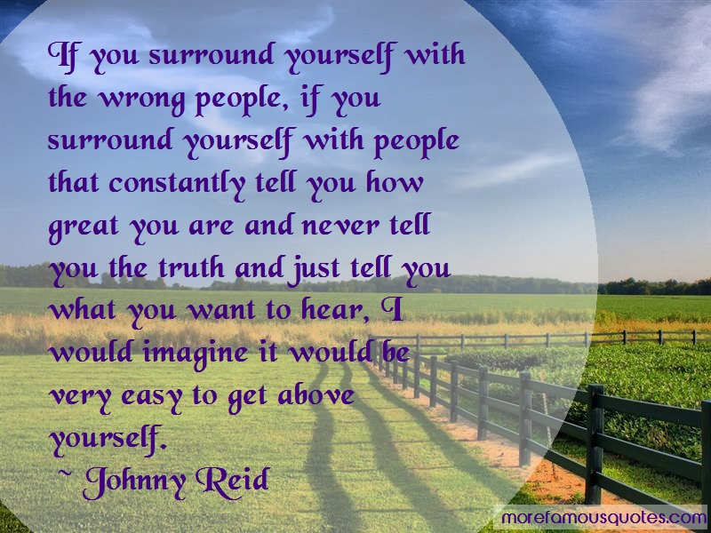 Johnny Reid Quotes: If You Surround Yourself With The Wrong