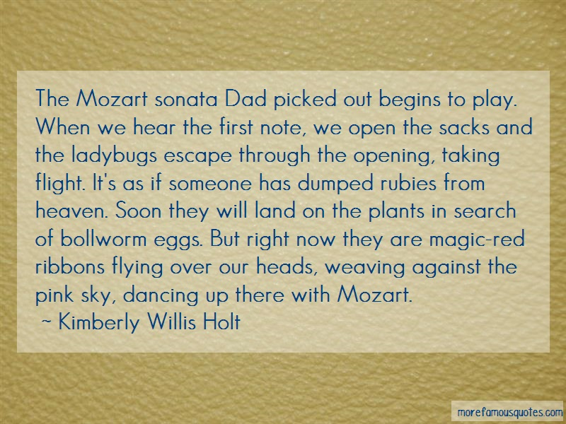 Kimberly Willis Holt Quotes: The mozart sonata dad picked out begins