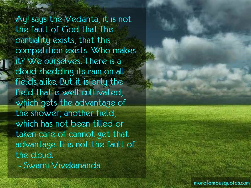Swami Vivekananda Quotes: Ay Says The Vedanta It Is Not The Fault