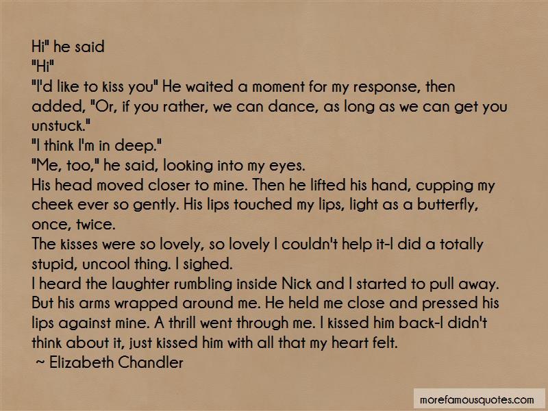 Elizabeth Chandler Quotes: Hi he said hi id like to kiss you he