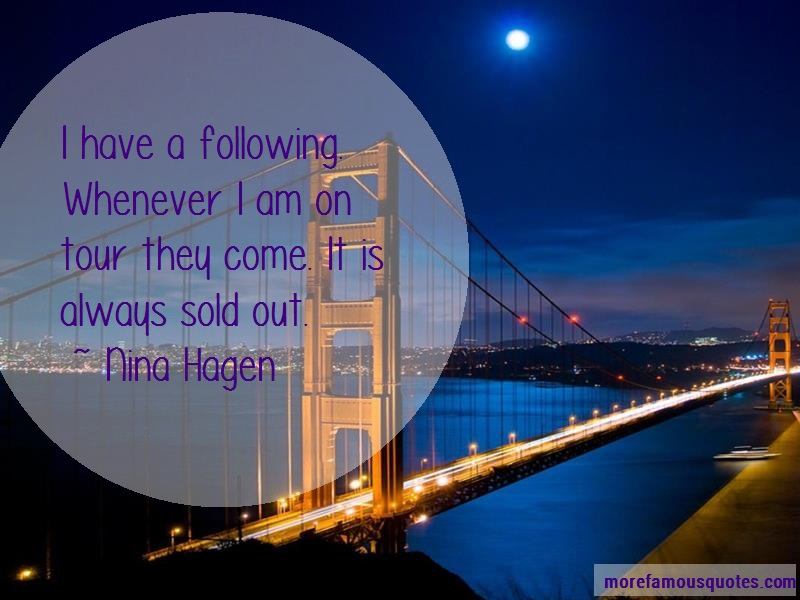 Nina Hagen Quotes: I Have A Following Whenever I Am On Tour