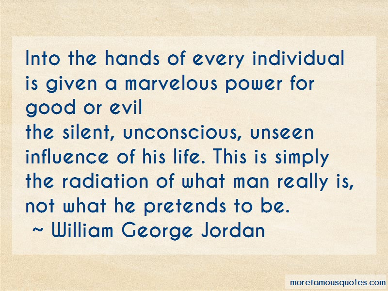 William George Jordan Quotes: Into the hands of every individual is
