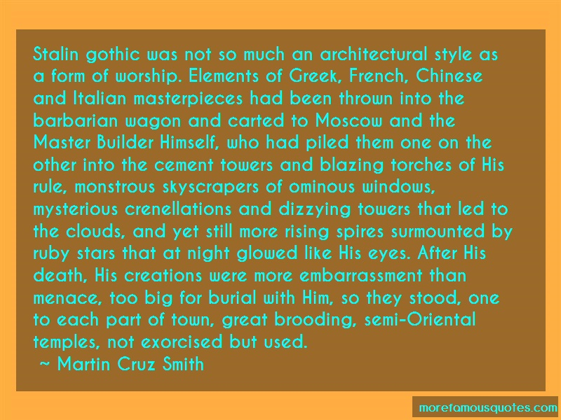 Martin Cruz Smith Quotes: Stalin Gothic Was Not So Much An