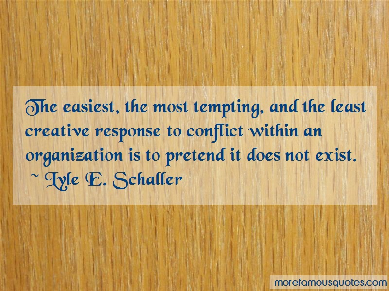 Lyle E. Schaller Quotes: The Easiest The Most Tempting And The