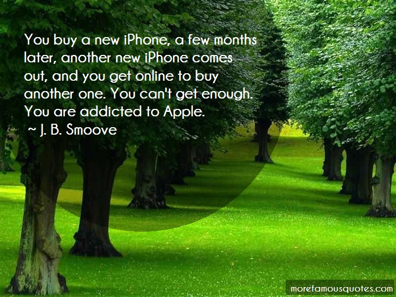 J. B. Smoove Quotes: You buy a new iphone a few months later