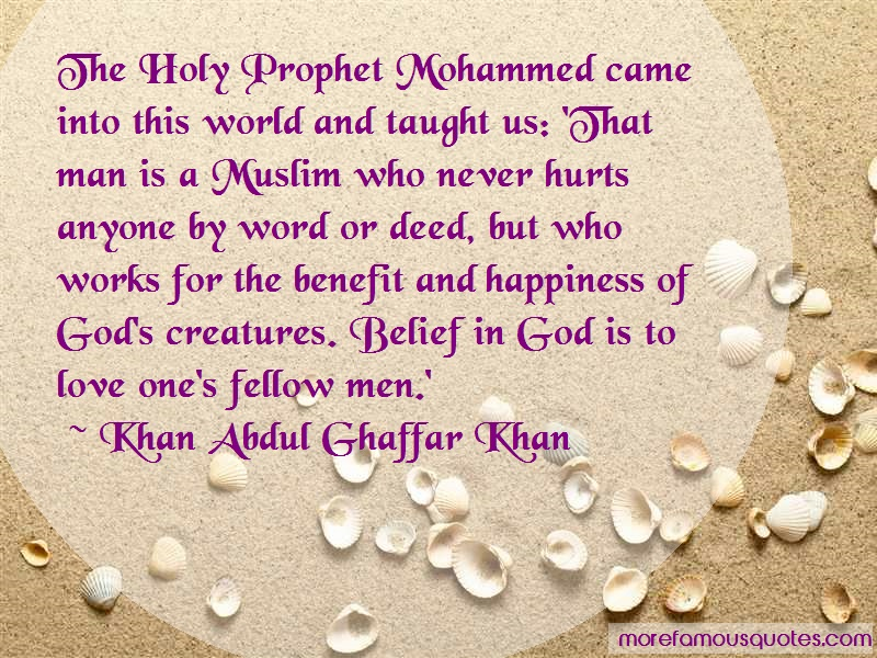 Khan Abdul Ghaffar Khan Quotes: The holy prophet mohammed came into this
