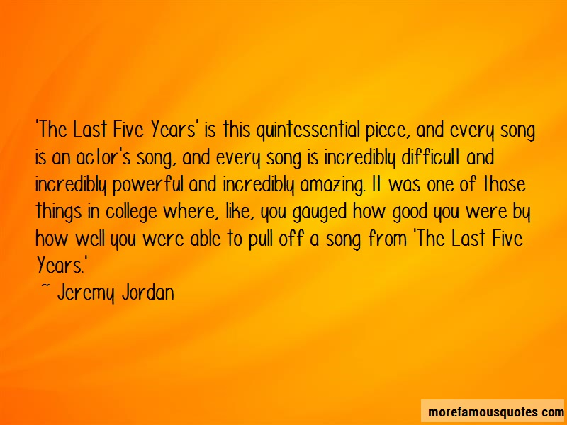 Jeremy Jordan Quotes: The last five years is this