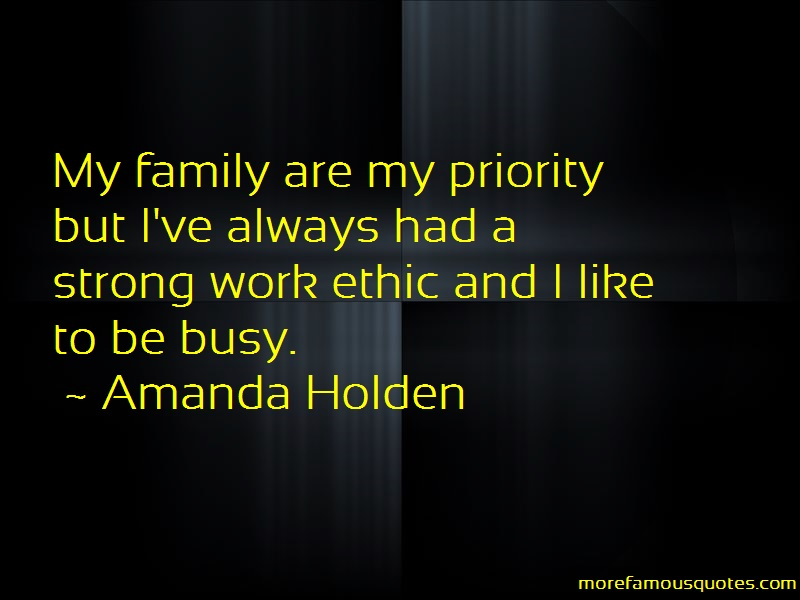 Amanda Holden Quotes: My family are my priority but ive always