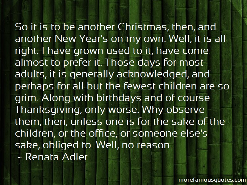 Renata Adler Quotes: So It Is To Be Another Christmas Then