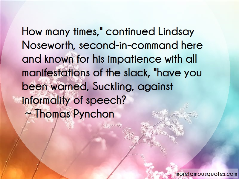 Thomas Pynchon Quotes: How many times continued lindsay