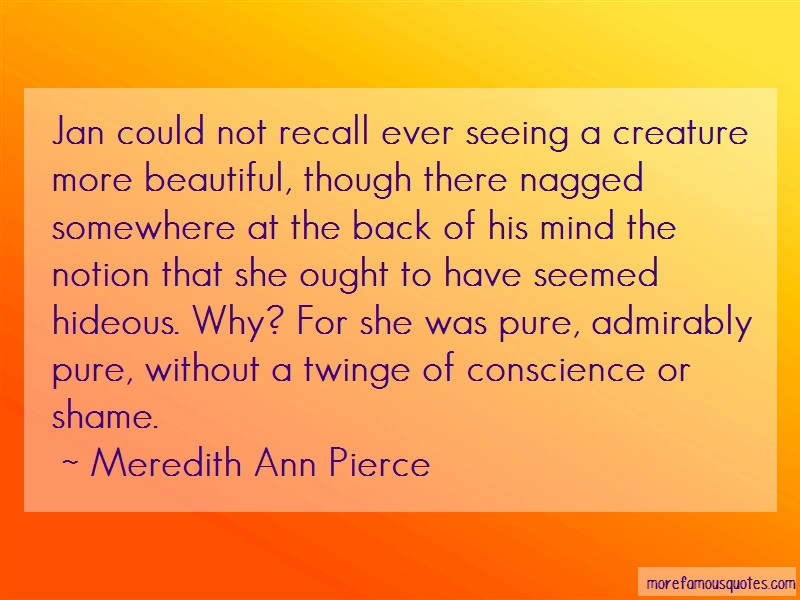 Meredith Ann Pierce Quotes: Jan could not recall ever seeing a