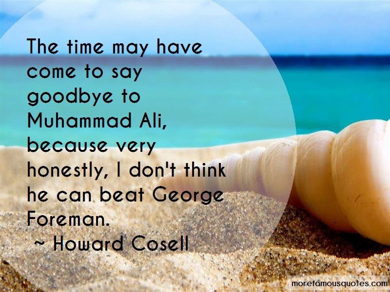 Howard Cosell Quotes: The time may have come to say goodbye to