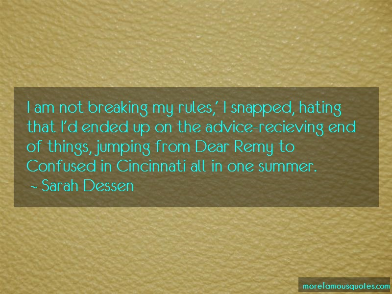Sarah Dessen Quotes: I am not breaking my rules i snapped
