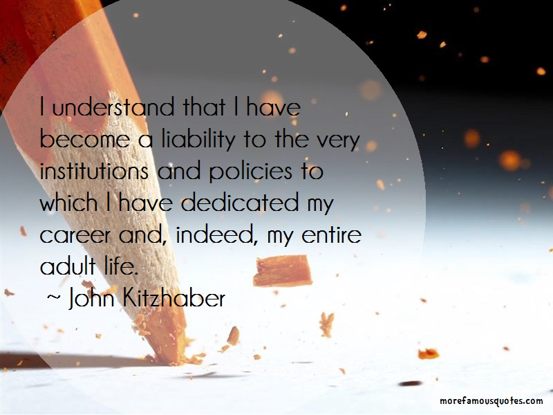 John Kitzhaber Quotes: I understand that i have become a