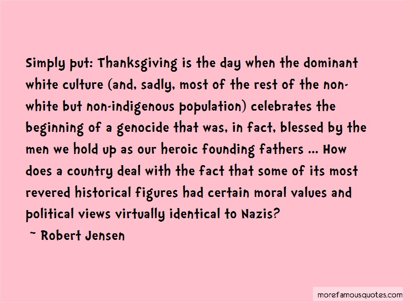 Robert Jensen Quotes: Simply Put Thanksgiving Is The Day When