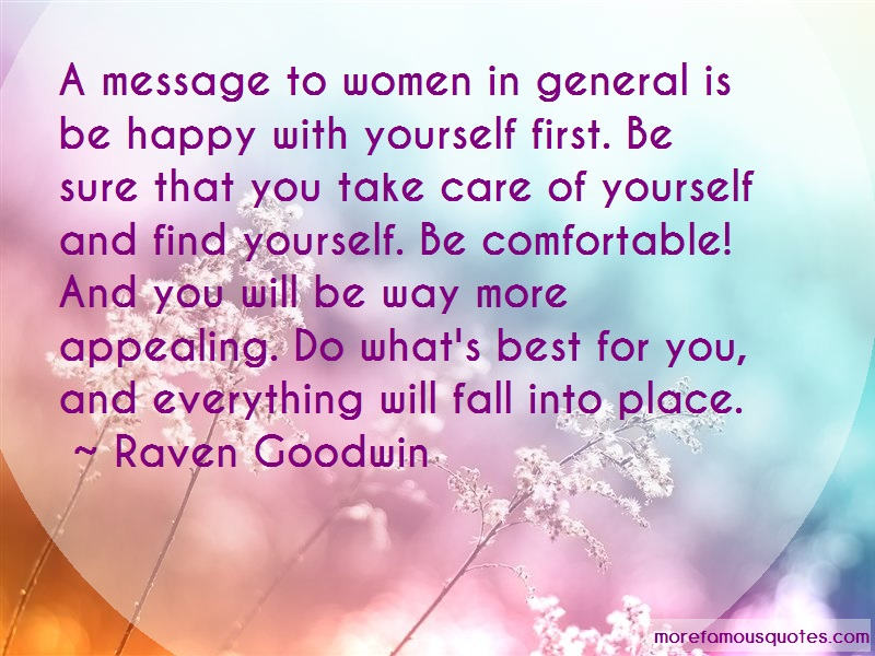 Raven Goodwin Quotes: A message to women in general is be