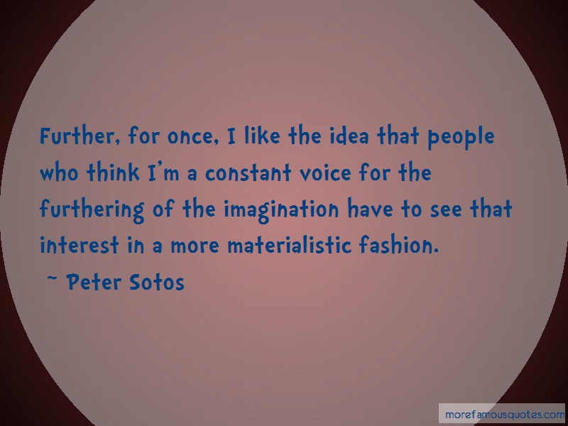 Peter Sotos Quotes: Further For Once I Like The Idea That
